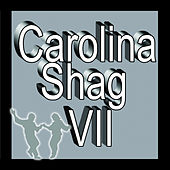 Carolina Shag, Vol. VII by Various Artists