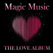 Magic Music The Love Album by Various Artists