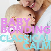 Baby Bonding: Classical Calm by Young at Heart Orchestra