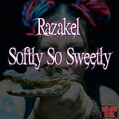 Softly so Sweetly - Single by Razakel
