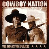 We Do As We Please by Cowboy Nation