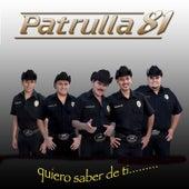 Quiero Saber De Ti by Patrulla 81