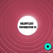 Relentless Progressive 01 by Various Artists