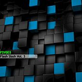 Flash Slash, Vol.3 by Various Artists