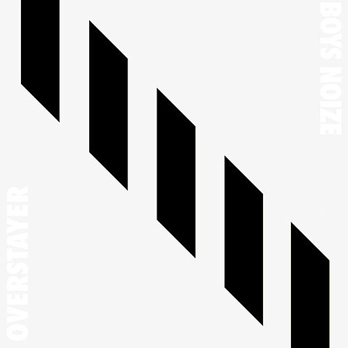 Overstayer by Boys Noize