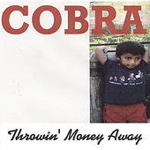 Throwin' Money Away von Cobra