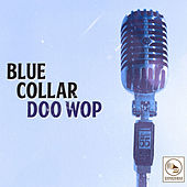 Blue Collar Doo Wop by Various Artists
