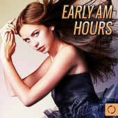 Early Am Hours by Various Artists