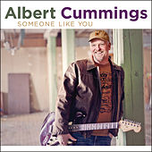 Someone Like You by Albert Cummings