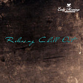 Relaxing Chill Out by Various Artists