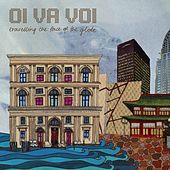 Traveling the Face of the Globe by Oi Va Voi