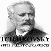 Tchaikovsky - Suite Ballet Cascanueces by Various Artists