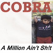 A Million Ain't Sh!T von Cobra