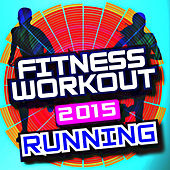 Fitness Workout 2015 Running by The Workout Heroes