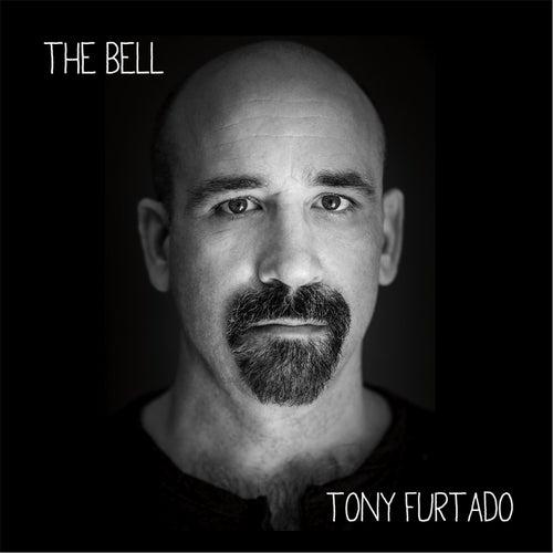 The Bell by Tony Furtado