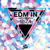 EDM in Ibiza by Various Artists