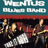 Take It Away by Wentus Blues Band
