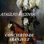 Concierto de Aranjuez - Ataúlfo Argenta by Narciso Yepes