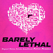 Barely Lethal (Original Motion Picture Soundtrack) by Mateo Messina