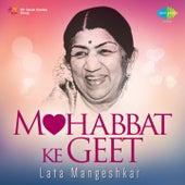 Mohobbat Ke Geet - Lata Mangeshkar by Lata Mangeshkar