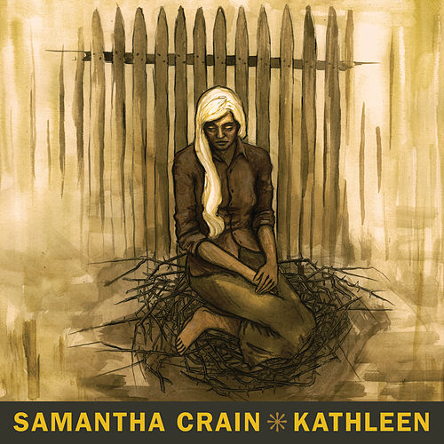 Kathleen by Samantha Crain