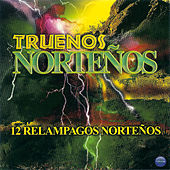 Truenos Norteños: 12 Relampagos Norteños by Various Artists