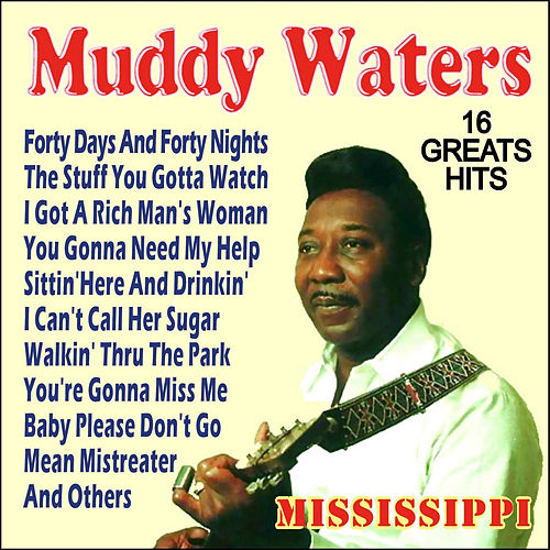 Muddy Waters - 16 Greatest Hits by Muddy Waters
