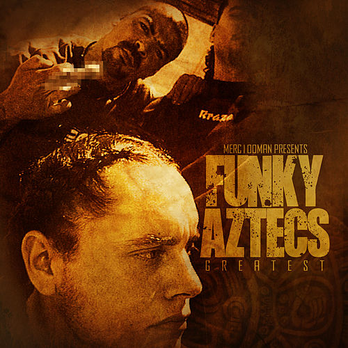 Merc100man Presents: Funky Aztecs Greatest by Funky Aztecs