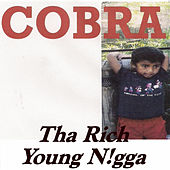 Tha Rich Young N!Gga von Cobra