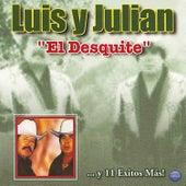 El Desquite ...Y 11 Exitos Más by Luis Y Julian