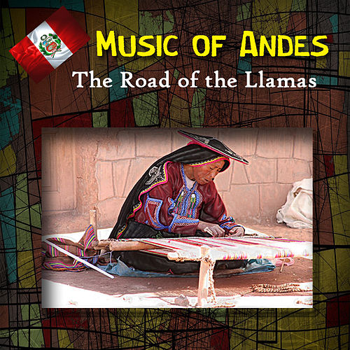 Music Of Andes - The Road Of The Llamas by La Leyenda