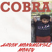 Havin' Monumental Money von Cobra