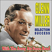 Glenn Miller With The Army Air Force Band by Glenn Miller