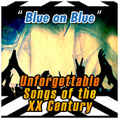 Blue on Blue: Unforgettable Songs of the XX Century von Various Artists