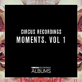 Circus Recordings Moments, Vol. 1 by Various Artists