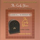 The Early Years 1986-1998, Vol. 3 (Instrumental Version Only) by Carroll Roberson