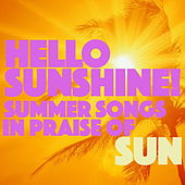Hello Sunshine! Summer Songs in Praise of Sun by Various Artists