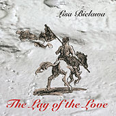Lisa Bielawa: The Lay of the Love by Lisa Bielawa