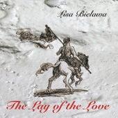 Lisa Bielawa: The Lay of the Love by Lisa Bielawa