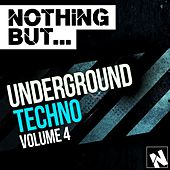 Nothing But... Underground Techno, Vol. 4 - EP by Various Artists
