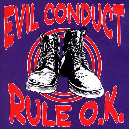 Rule O.K by Evil Conduct