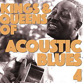 Acoustic Blues Kings and Queens, Vol. 4 by Various Artists