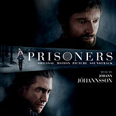 Prisoners (Original Motion Picture Soundtrack) by Johann Johannsson