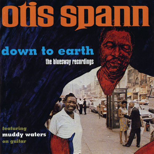 Down To Earth: The Bluesway Recordings by Otis Spann