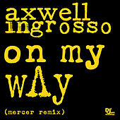 On My Way (Mercer Remix) by Axwell