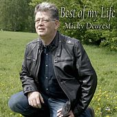 Best of my Life by Micky Dearest