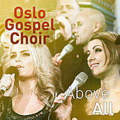 Above All by Oslo Gospel Choir