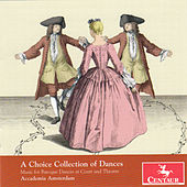 A Choice Collection of Dances: Music for Baroque Dances at Court and Theatre by Various Artists