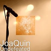 Undefeated by Joaquin