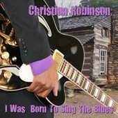 I Was Born to Sing the Blues by Christian Robinson